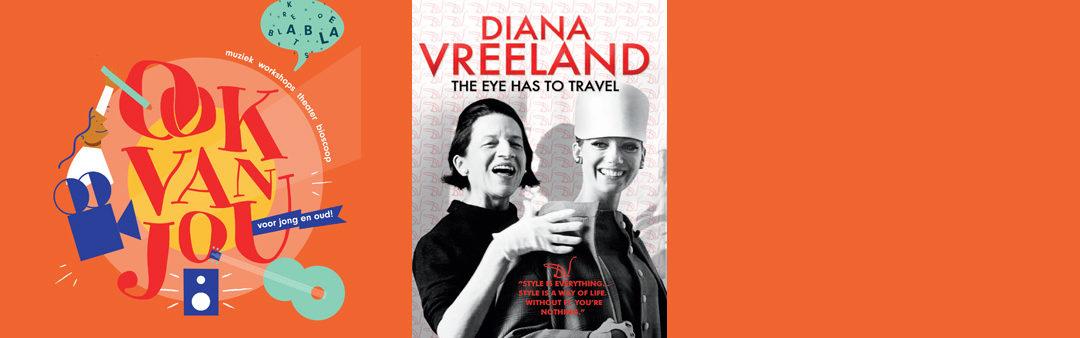 Ook van jou Zomerweken – Diana Vreeland: The Eye Has to Travel